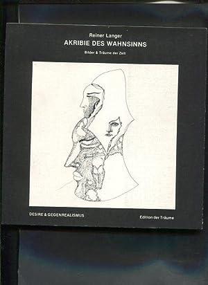 Akribie des Wahnsinns Bilder & Träume der Zeit Edition der Träume: Langer, Rainer: