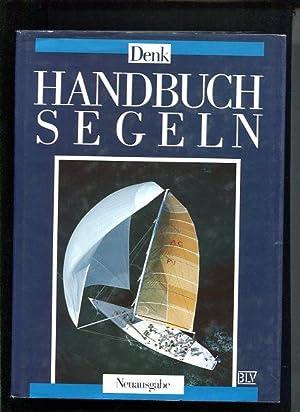 Handbuch Segeln: Denk, Roland:
