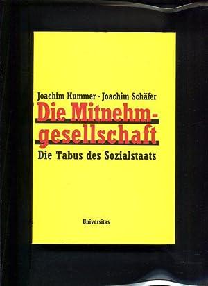 Die Mitnehmgesellschaft die Tabus des Sozialstaats: Kummer, Jochen und
