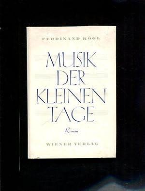 Musik der kleinen Tage: Kögl, Ferdinand: