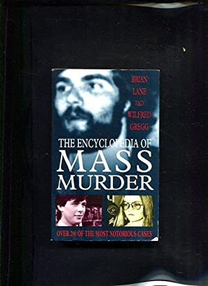 The Encyclopedia of Mass Murder: Lane, Brian und Wilfried Gregg: