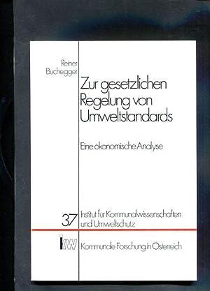 Zur gesetzlichen Regelung von Umweltstandards Eine ökonomische Analyse: Buchegger, Reiner: