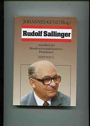 Rudolf Sallinger - Ansichten des Bundeswirtschaftskammer-Präsidenten.: Sallinger, Rudolf und