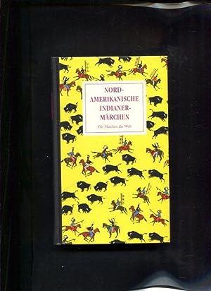 Nordamerikanische Märchen Die Märchen der Weltliteratur -: Konitzky, Gustav A.