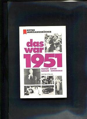 Das war 1951 Fakten, Daten, Zahlen, Schicksale Heyne-Bücher : 01, Heyne-Jahrgangsbücher ; 7132: ...