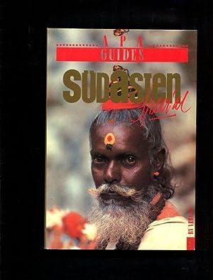 Südasien. Mit Fotogr. d. APA Photo Agency. Ins Dt. übers. von Gisela Albus ., APA-Guides ...