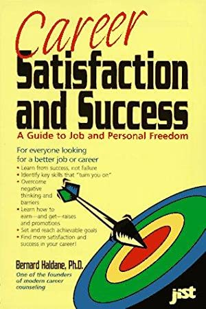 Career, Satisfaction an Success A Guide to Job and Personal Freedom: Haldane, Bernard: