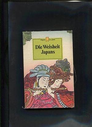 Die Weisheit Japans Heyne Ex Libris 49: Ohne Autorenangabe: