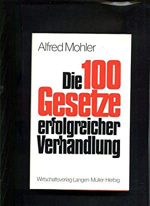 Die 100 [hundert] Gesetze erfolgreicher Mitarbeiterführung: Mohler, Alfred: