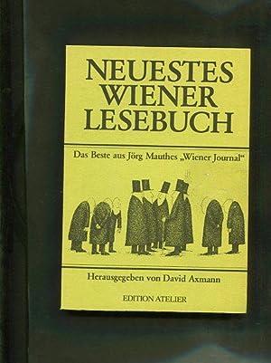 Neuestes Wiener Lesebuch. Das Beste aus Jörg Mauthes Wiener Journal. Edition Atelier.: Axmann,...