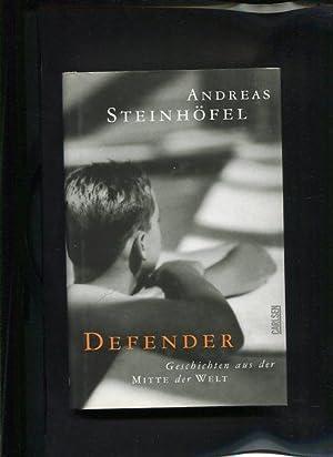 Defender Geschichten aus der Mitte der Welt: Steinhöfel, Andreas:
