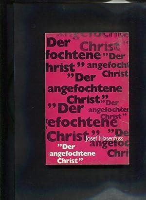 Der angefochtene Christ: Hasenfuß, Josef: