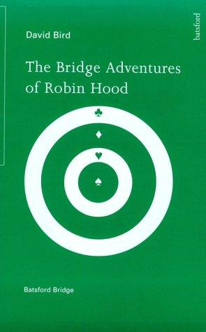 The Bridge Adventures of Robin Hood: Bird, David: