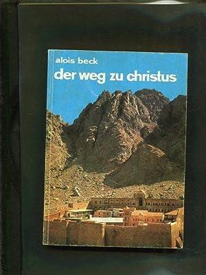 Der Weg zu Christus: Beck, Alois: