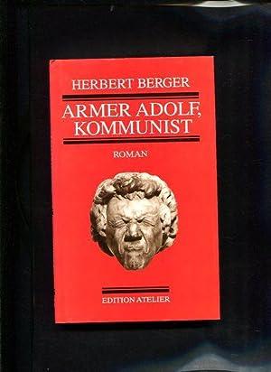 Armer Adolf, Kommunist Edition Atelier: Berger, Herbert:
