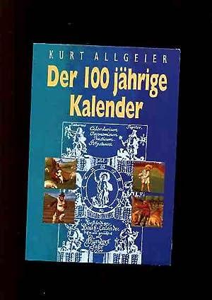Der 100jährige Kalender Nach Abt Mauritius Knauer: Kurt, Allgeier: