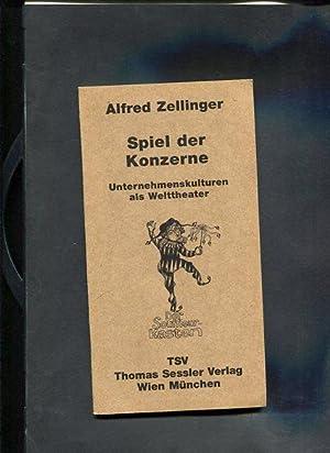 Spiel der Konzerne Unternehmenskulturen als Welttheater Der Souffleurkasten: Zellinger, Alfred: