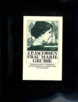 Frau Marie Grubbe : Interieurs aus d.: Jacobsen, Jens Peter: