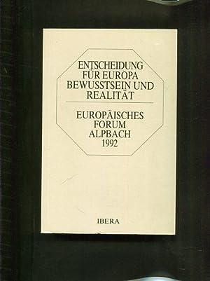Entscheidung für Europa - Bewusstsein und Realität: Europäisches Forum Alpbach 1992