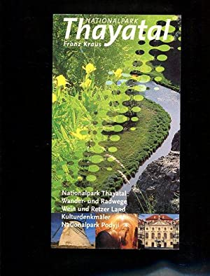 Nationalpark Thayatal.: Kraus, Franz, Christian Übl und Robert Brunner: