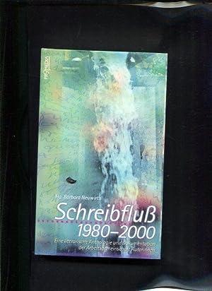Schreibfluß 1980 - 2000 eine literarische Anthologie und Dokumentation der ...