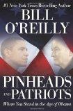 Pinheads and Patriots. Where You Stand in the Age of Obama: O' Reilly, Bill: