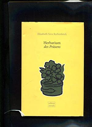 Herbarium des Präsens: Rathenböck, Elisabeth Vera: