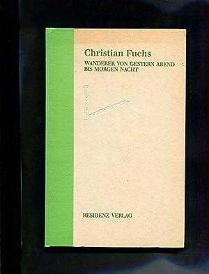 Wanderer von gestern abend bis morgen nacht: Fuchs, Christian:
