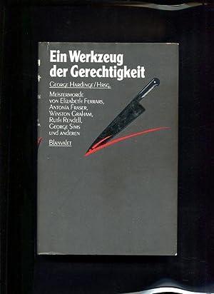 Ein Werkzeug der Gerechtigkeit Meistermorde von Simon: Hardinge, George (Hrsg.):