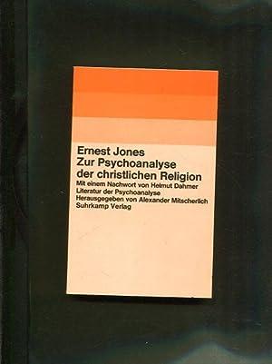 Zur Psychoanalyse der christlichen Religion: Jones, Ernest: