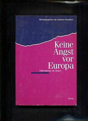 Keine Angst vor Europa Föderalismus als Chance: Doepfner, Andreas [Hrsg.]:
