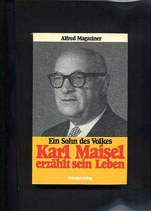 Ein Sohn des Volkes. Karl Maisel erzählt sein Leben.: Magaziner, Alfred: