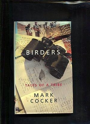 Birders Tales of a Tribe: Cocker, Mark: