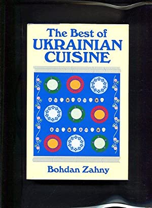 The Best of Ukrainian Cuisine: Zahny, Bodhan: