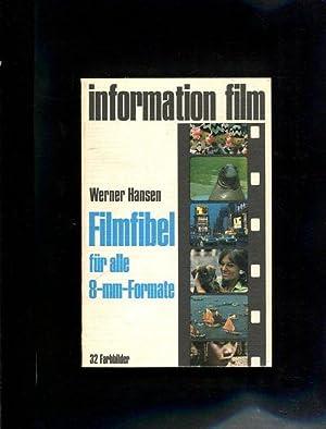 Filmfibel für alle 8-mm-Formate -Achtmillimeter-Formate information ; 3: film: Hansen, Werner: