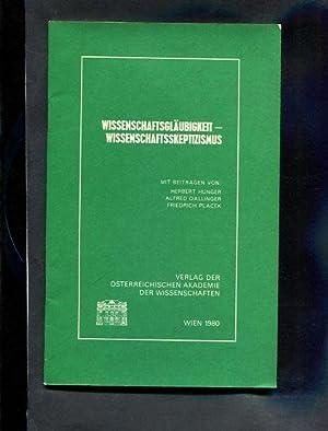 Wissenschaftsgläubigkeit, Wissenschaftsskeptizismus. Vorträge. gehalten von: Herbert ...