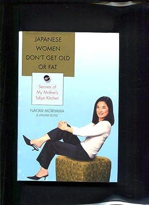 Japanese Women Don't Get Old or Fat Secrets of My Mother's Tokyo Kitchen: Moriyama, Naomi...
