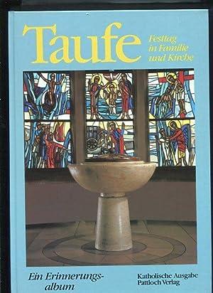 Taufe Festtag in Familie und Kirche ; ein Erinnerungsalbum - Katholische Ausgabe: Album: