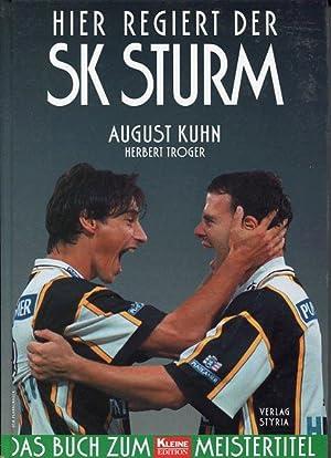 Hier regiert der SK Sturm. Das Buch zum Meistertitel. Kleine Edition.: Kuhn, August und Herbert ...