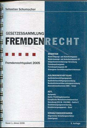 Gesetzessammlung Fremdenrecht. Fremdenrechtspaket 2005.: Schumacher, Sebastian: