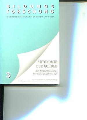 Autonomie der Schule. Ein Organisationsentwicklungskonzept. Mit einem: Friedrich, Gerhard: