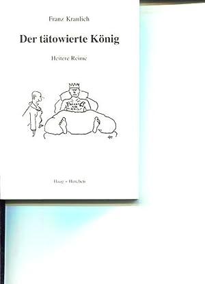 Der tätowierte König. Heitere Reime.: Kranlich, Franz: