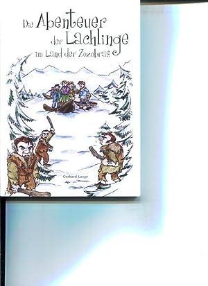 Die Abenteuer der Lachlinge im Land der Zozobras. Illustriert von Roland Putzker.: Lange, Gerhard: