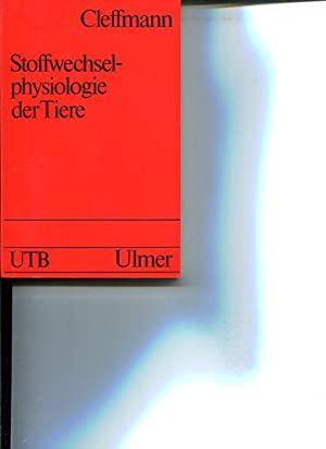 Stoffwechselphysiologie der Tiere. Stoff- und Energieumsetzungen als Regelprozesse. UTB ; 791: ...