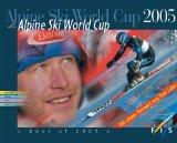 Alpine Ski World Cup 2005. mit einem Vorwort von Toni Sailer.: Chappaz, Gilles: