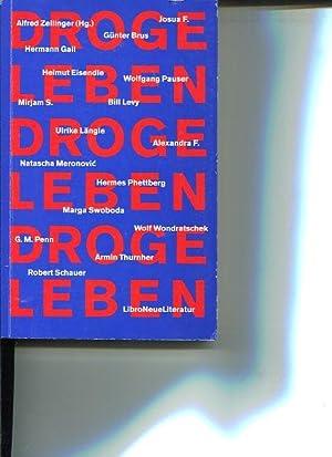 Droge Leben. Libro Neue Literatur.: Zellinger, Alfred [Hrsg.] und Autorenkollektiv: