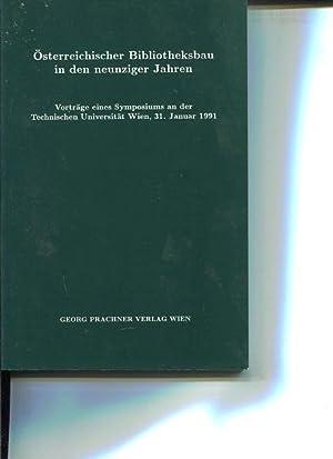 Österreichischer Bibliotheksbau in den neunziger Jahren. Vorträge eines Symposiums an der...