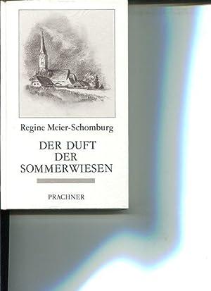 Der Duft der Sommerwiesen. Erzählungen.: Meier-Schomburg, Regine: