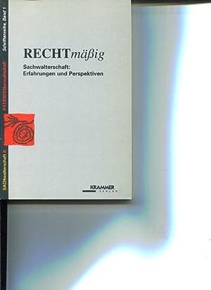 Rechtmässig - Sachwalterschaft. Erfahrungen und Perspektiven.: Michalek, N., R. Forster und R....