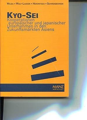 Kyo-Sei. Kooperationen europäischer und japanischer Unternehmen in den Zukunftsmärkten ...